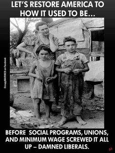Those damned liberals with their programs to stop poverty!