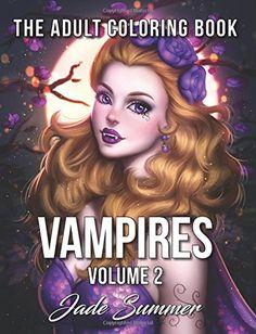 Vampires: Adult Coloring Books (Volume 2) by Jade Summer https://www.amazon.com/dp/1979206902/ref=cm_sw_r_pi_dp_x_JvLeAbZDZNGXT