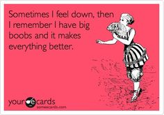 Boobs!! So true!