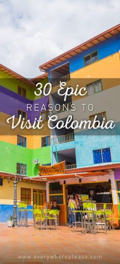 30 Epic Reasons To Visit Colombia