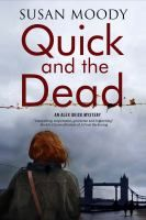 Quick and the dead / Susan Moody.  Art historian Dr. Helen Drummond is missing and later found dead.  Alex Quick ,her business partner,  in searching for answers finds another brutally murdered body in Helen's bed.. Where to begin.... Barbara