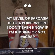 You Dont Say, Say What, Hilarious, Funny, Paradox, My World, Sarcasm, Lol, Sayings