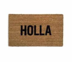 #Holla Doormat. a #welcome mat with personality.