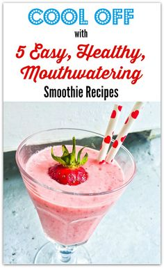 Cool Off with 5 Easy, Healthy, Mouthwatering Smoothie Recipes
