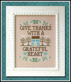 Country Cottage Needleworks Give Thanks - Cross Stitch Pattern. Give thanks with a grateful heart. <br /> Model stitched on 32 Ct. Light Mocha linen using DMC,