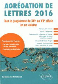 Agrégation de lettres 2016. Tout le programme du XVIe au XXe siècle en un volume.  http://bu.univ-angers.fr/rechercher/description?notice=000802801