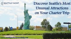 Discover Seattle's Most Unusual Attractions on Your Charter Trip