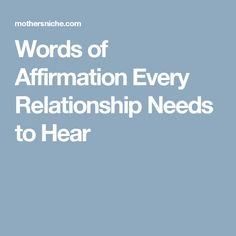 Words of Affirmation Every Relationship Needs to Hear