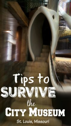 Tips to Survive the City Museum in St. Louis, Missouri - I WISH I had read this BEFORE I went! SUCH an AWESOME experience though!