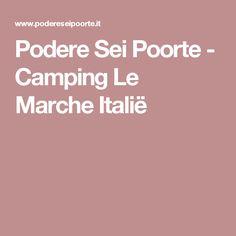 Podere Sei Poorte - Camping Le Marche Italië