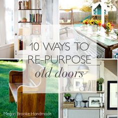 10 Ways to Re-Purpose Old Doors - Don't throw away your old wood doors (or windows). Upcycle them in these unique ways!