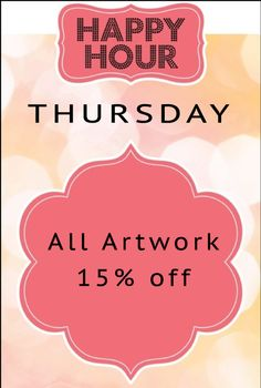 TODAY ... Happy Hour Thursday!  15% off all artwork at Emory Anne Interiors ... Edmond, OK.