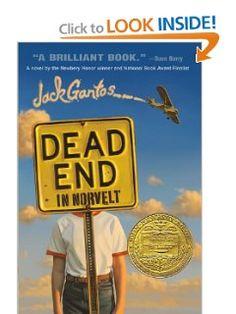 Dead End in Norvelt: Jack Gantos.  Newberry Medal winner for 2012.  Loved this book!