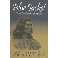 Blue Jacket: War Chief of the Shawnees by Allan Eckert Books To Read, My Books, Woodland Indians, Beloved Book, Reading Levels, History Books, Book Worms, Childrens Books, Author