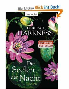 Die Seelen der Nacht: Roman: Amazon.de: Deborah Harkness, Christoph Göhler: Bücher