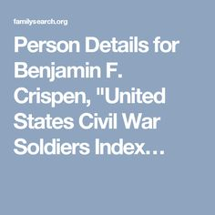 "Person Details for Benjamin F. Crispen, ""United States Civil War Soldiers Index…"
