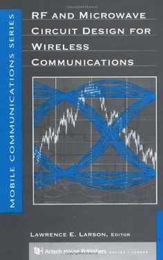 RF and Microwave Circuit Design for Wireless Communications (Artech House Mobile Communications) - http://books.diysupplies.org/crafts-hobbies/radio-operation/rf-and-microwave-circuit-design-for-wireless-communications-artech-house-mobile-communications/