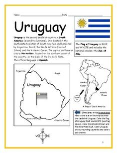 Introduce your students to Uruguay with this printable handout of two worksheets (plus answer key). Your students will read a brief overview of Uruguay (location, capital, language, flag), write 'Montevideo' next to the star on the map to show the capital, color the small map and flag, and use the m...