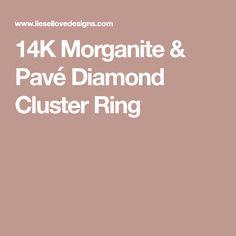 14K Morganite & Pavé Diamond Cluster Ring Pave Ring, Diamond Cluster Ring, Alternative Engagement Rings, Statement Rings