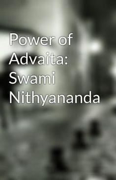 "Read ""Power of Advaita: Swami Nithyananda"" #wattpad #random"