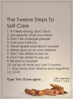The 12 Steps to Self-Care Al Anon, People Pleaser, Trust Your Instincts, Lessons Learned In Life, Dont Be Afraid, You Gave Up, Life Motivation, Thing 1 Thing 2, Never Give Up