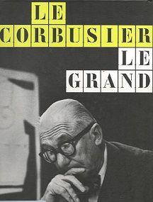 Título: Le Corbusier, le grand // Autores: Cohen, Jean-Louis; Benton, Tim // Editor: London : Phaidon, 2014 // Signatura top: 72.036(44) L433 C792