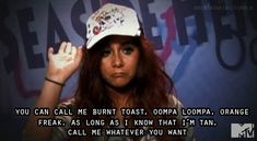 I️ feel you snooki, I️ feel you Funny Facts, Funny Memes, Cabs Are Here, Snooki And Jwoww, Nicole Polizzi, One Liner, To Infinity And Beyond, Reality Tv, Movie Quotes