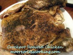 CROCK POT ROASTED CHICKEN/Moore or Less Cooking Food Blog