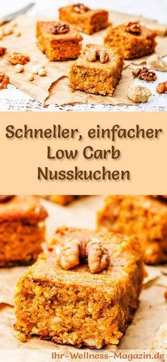 Rezept für einen einfachen Low Carb Nusskuchen: Der kohlenhydratarme, kalorienreduzierte Kuchen wird ohne Zucker und Getreidemehl zubereitet ...
