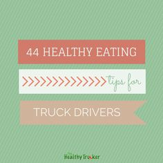 We've rounded up some of our best posts on healthy food and present to you 44 healthy eating tips for truck drivers. What are your tips?