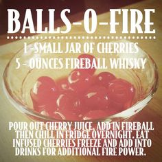 Balls-O-Fire (Maraschino cherries soaked in Fireball Whiskey) so going to do this, in whiskey... would be fine!