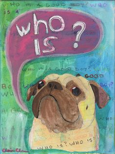 """Eternal Concern Of All Dogs"" - pug painting by Claire Chambers // Chickenpants.com"