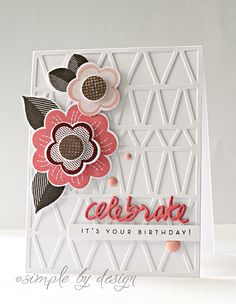 Celebrate - Papertrey Ink - Simon Says Stamp - Joy Taylor Card Tricks, Embossed Cards, Card Making Inspiration, Scrapbook Cards, Scrapbooking, Card Sketches, Cool Cards, Flower Cards, Greeting Cards Handmade