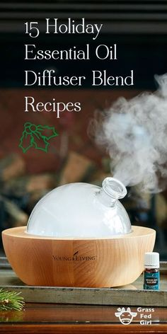 15 Holiday Essential Oil Diffuser Blend Recipes…