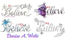 4 Believe tattoo designs by Denise A. Wells | Flickr - Photo Sharing!