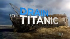 Drain The Titanic 1080 HD - YouTube