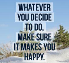Whatever you decide to do, make sure it makes you happy. -Paulo Coelho #quotes #inspiration #manifestation #awakening #awareness #consciousness #lawofattraction #loa #powerthoughtsmeditationclub @powerthoughtsmeditationclub
