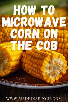 Delicious corn on the cob made fast in the microwave for a healthy summer side dish recipe the whole family will enjoy! Healthy Meals To Cook, Healthy Snacks For Kids, Healthy Summer, Yummy Snacks, Quick Meals, Healthy Cooking, Cooking Tips, Snack Recipes, Dinner Recipes