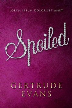 Spoiled - Diamond Typography Book Cover For Sale at Beetiful Book Covers