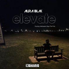 New Single Drop: Aura Blak – Elevate – Rhythm And Beatz Artist Profile, New Instagram, New Artists, Music Lovers, To Tell, Rapper, Parenting, Social Media, Drop