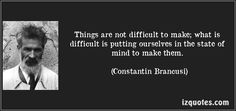 CONSTANTIN BRANCUSI QUOTES image quotes at hippoquotes.com