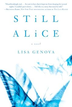 """Still Alice"" by Lisa Genova A story about a woman faced with early onset Alzheimer's disease.  Awesome book!"