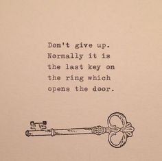Don't give up....