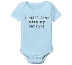 Hey, I found this really awesome Etsy listing at https://www.etsy.com/listing/186321022/i-still-live-with-my-parents-funny-cool