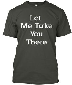 Let  Me Take You There  Smoke Gray T-Shirt Front