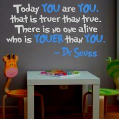 love dr. seuss and this quote!