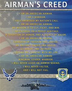 The Airman's Creed is the formal statement that every Airman recites at the end of basic training ceremony.