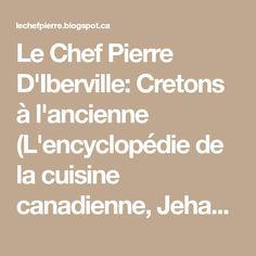 Le Chef Pierre D'Iberville: Cretons à l'ancienne (L'encyclopédie de la cuisine canadienne, Jehane Benoit)