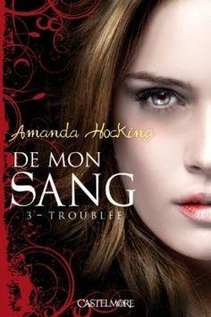 Découvrez De Mon Sang, Tome 3 : Troublée, de Amanda Hocking sur Booknode, la communauté du livre