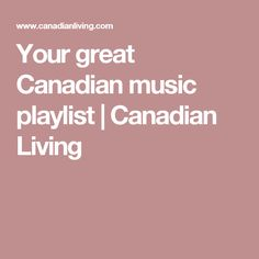Your great Canadian music playlist Canada Day 150, Game Ideas, Party Ideas, Music, Citizenship, Walks, Celebration, Cottage, Entertaining